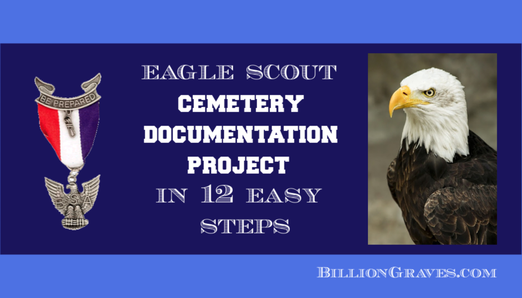 Eagle Scout Cemetery Documentation Project in 12 Easy Steps