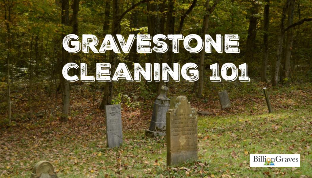 BillionGraves, genealogy, family history, ancestors, gravestone cleaning, BillionGraves, Save Your Stones