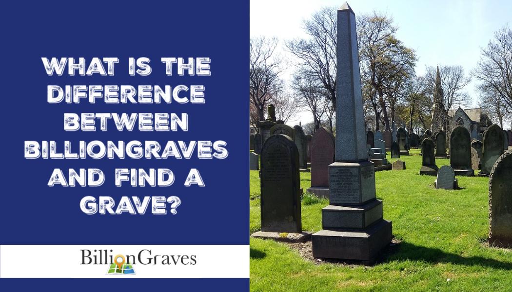BillionGraves, Find A Grave, cemetery, family history, genealogy, gravestones, grave, c, genealogists