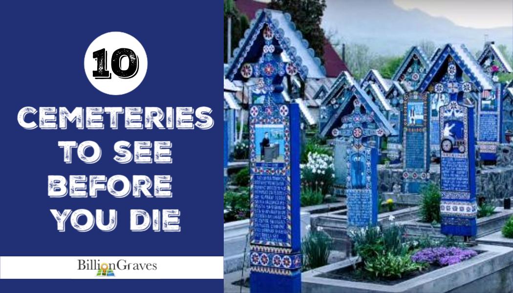 BillionGraves, cemetery, bucket list, gravestones, grave, genealogy, family history, ancestors, ancestry, heritage, family