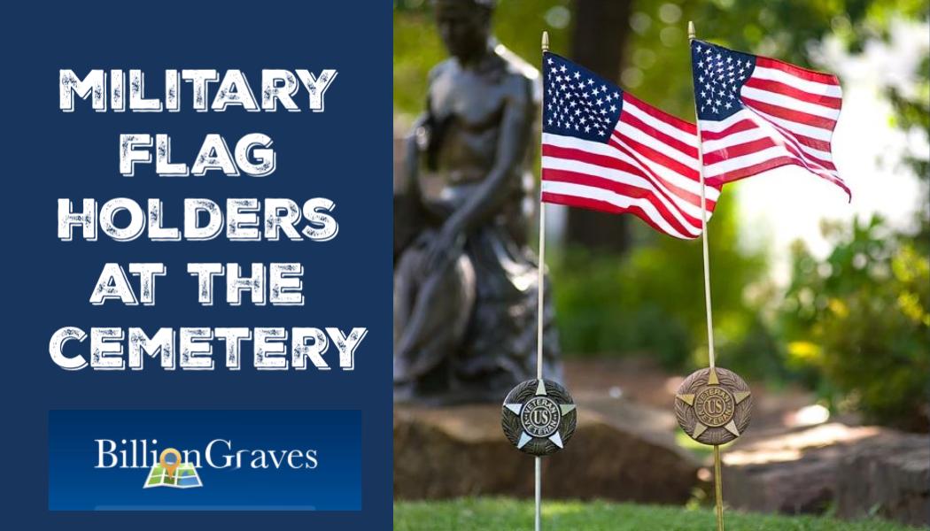 BillionGraves, flags, military, flag holders, medallion, Veteran, US, USA, US veteran, army, navy, marine, air force, cemetery, gravestone, grave, BillionGraves